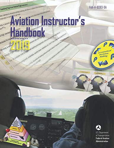 Aviation Instructor's Handbook 2019: Federal Aviation Administration (FAA-H-8083-9A)