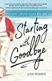 Image of Starting with Goodbye: A Daughter's Memoir of Love after Loss