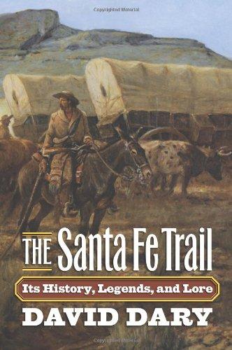 The Santa Fe Trail: Its History, Legends, and Lore (Santa Fe Trail Books)