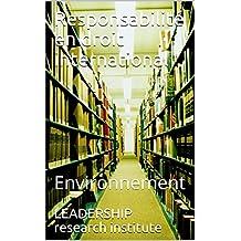 Responsabilité en droit international: Environnement (French Edition)