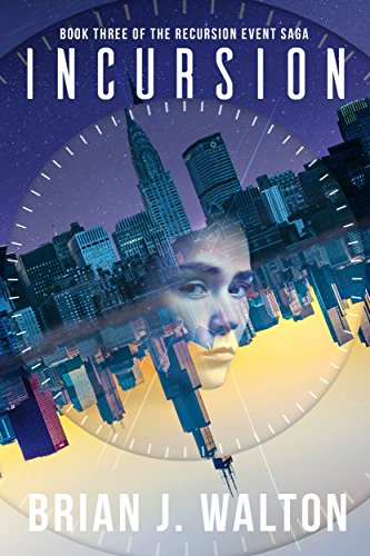 Amazon incursion book three of the recursion event saga incursion book three of the recursion event saga by walton brian j fandeluxe Choice Image