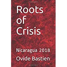 Roots of Crisis: Nicaragua 2018