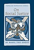 On Social Justice, The Great Basil, 0881410535
