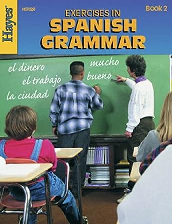 Amazon.com: Hayes School Publishing Exercises in Spanish Grammar ...