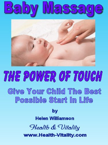 Baby Massage - The Healing Power Of Touch (Natural Health Remedies Book 1) by [Williamson, Helen]
