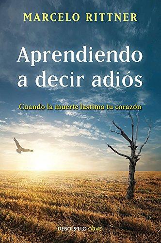 Aprendiendo a decir adios (Spanish Edition) [Marcelo Rittner] (Tapa Blanda)