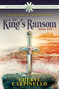 The King's Ransom: Young Knights Of The Round Table by Cheryl Carpinello ebook deal