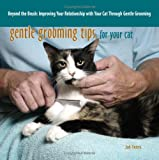 Gentle Grooming Tips For Your Cat: Beyond The Brush: Improving Your Relationship With Your Cat Through Gentle Grooming