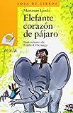 Elefante Corazón de Pájaro, Mariasun Landa, 8466706186