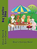 Dog's Coffee-Shop: Children book(Beginner reader fiction eBook) animals books (Preschool picture book ages 3-10)Short story(kid's animals collection): ... reader books bedtime stories collection.
