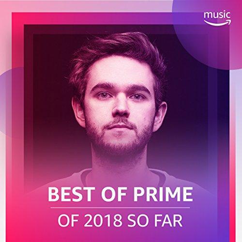 Best of Prime 2018 So Far (Best Music Of 2019 So Far)