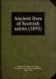 img - for Ancient lives of Scottish saints (1895) book / textbook / text book