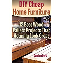 DIY Cheap Home Furniture: 12 Best Wood Pallets Projects That Actually Look Great