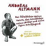 Das Scheißleben meines Vaters, das Scheißleben meiner Mutter und meine eigene Scheißjugend | Andreas Altmann