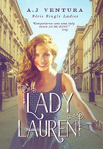 Lady Lauren (Série Single Ladies Livro 1) por [Ventura, A.J]