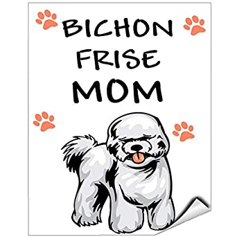 De Haute Qualite Bichon Frise Dog Mom Vinyl Label Decal Sticker Vinyl Label 7 X 10 Inches:  Amazon.com: Industrial U0026 Scientific