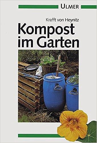 Kompost Im Garten Krafft Von Heynitz 9783800169122 Books Amazonca