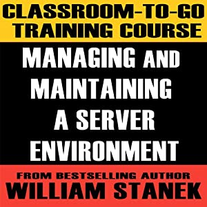 Classroom-To-Go Training Course for Managing and Maintaining a Server Environment Audiobook