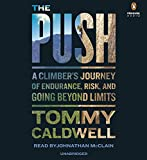 The Push: A Climbers Journey of Endurance, Risk, and Going Beyond Limits