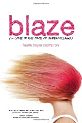 BY Crompton, Laurie Boyle ( Author ) [{ Blaze (or Love in the Time of Supervillains) By Crompton, Laurie Boyle ( Author ) Feb - 01- 2013 ( Paperback ) } ] Paperback