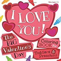 I Love You! The Big Valentine's Day Coloring Book (Paper Back)
