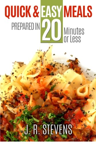 Quick & Easy Meals: Prepared in 20 Minutes or Less PDF