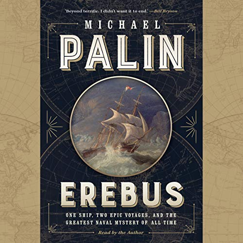 Erebus: One Ship, Two Epic Voyages, and the Greatest Naval Mystery of All Time by Random House Canada