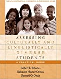 Assessing Culturally and Linguistically Diverse Students: A Practical Guide (Practical Intervention in the Schools) 1st (first) by Rhodes Phd, Robert L., Ochoa PhD, Salvador Hector, Ortiz PhD (2005) Paperback