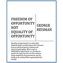 FREEDOM OF OPPORTUNITY NOT EQUALITY OF OPPORTUNITY