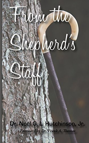 From the Shepherd's Staff by Noel G. L. Hutchinson (2014-07-29) -