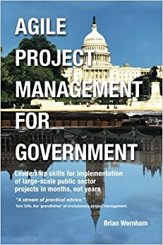 Agile Project Management for Government by Brian Wernham (2012-07-31)