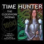 The Clockwork Woman: Time Hunter, Book 4 | Claire Bott