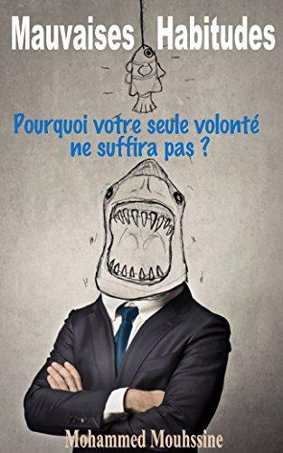 Mauvaises Habitudes Pourquoi Votre Seule Volonté Ne Suffira Pas French Edition [Pdf/ePub] eBook