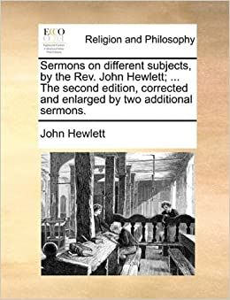 Sermons on different subjects, by the Rev. John Hewlett: ... The second edition, corrected and enlarged by two additional sermons.