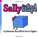 Sally the Sad Shape (Moodrangles) (Volume 1)