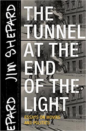 com the tunnel at the end of the light essays on movies  the tunnel at the end of the light essays on movies and politics 1st edition