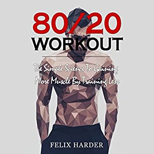 Workout: 80/20 Workout Audiobook
