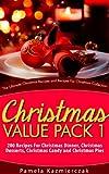 Christmas Value Pack I – 200 Recipes For Christmas Dinner, Christmas Desserts, Christmas Candy and Christmas Pies (The Ultimate Christmas Recipes and Recipes For Christmas Collection Book 13)