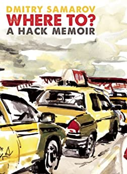 Where To?: A Hack Memoir