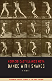 Dance With Snakes (Biblioasis International Translation Series Book 4)