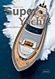 : Super Yachts: Cruising with Power and Style