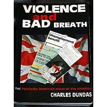 Violence and Bad Breath