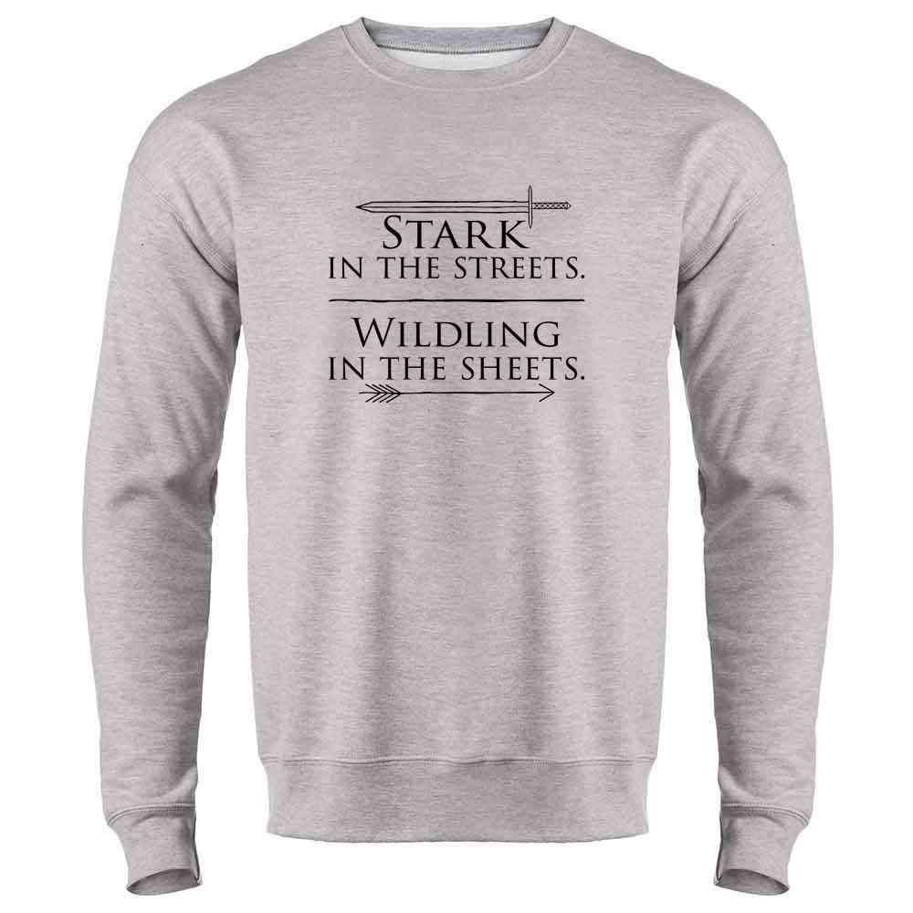 Fleece Stark in The Streets Wildling in The Sheets Tee Shirt Long Sleeve Raglan Hoodie Tank Top