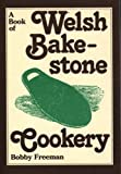 A Book of Welsh Bakestone Cookery: Traditional Recipes from the Country Kitchens of Wales (A Book of) (Welsh Recipe Booklets)