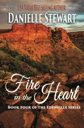 Books : Fire in the Heart (The Edenville Series) (Volume 4)
