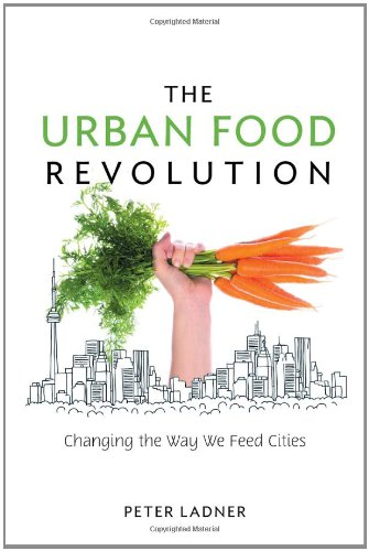 The Urban Food Revolution  Changing The Way We Feed Cities