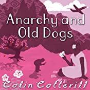 Anarchy and Old Dogs | Colin Cotterill