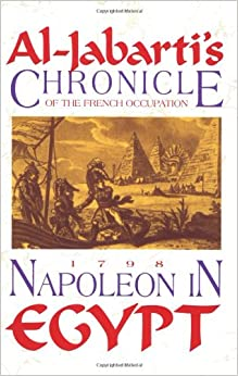 Napoleon in Egypt: Al-Jabarti's Chronicle of the French Occupation, 1798