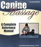 Canine Massage by Hourdebaiigt, J-P (2004) Paperback