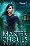 Master of Ghouls (SPECTR Book 2)